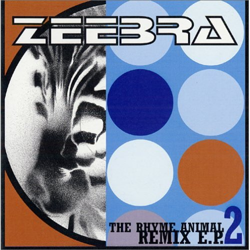 Single THE RHYME ANIMAL REMIX E.P.2 by Zeebra