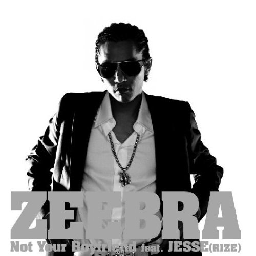 Single Not Your Boyfriend feat. JESSE (RIZE) by Zeebra