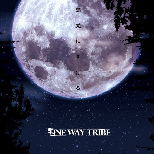 Album Kankaku ni Tsugeru by ONE WAY TRIBE