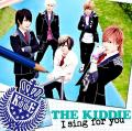I sing for you - THE KIDDIE