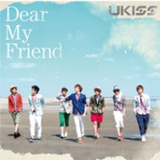 Dear My Friend by U-KISS