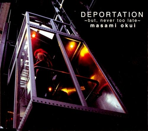 Single DEPORTATION ~but, never too late~ by Masami Okui