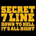 DOWN TO HELL - SECRET 7 LINE