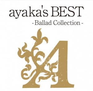 Album ayaka's BEST -Ballad Collection- by ayaka