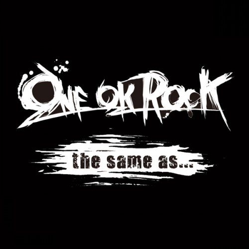 Single the same as... by ONE OK ROCK