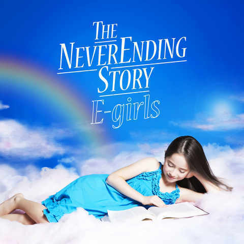 Single THE NEVER ENDING STORY by E-Girls