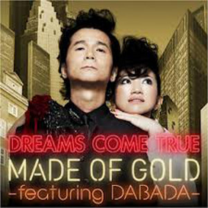 Single MADE OF GOLD by DREAMS COME TRUE