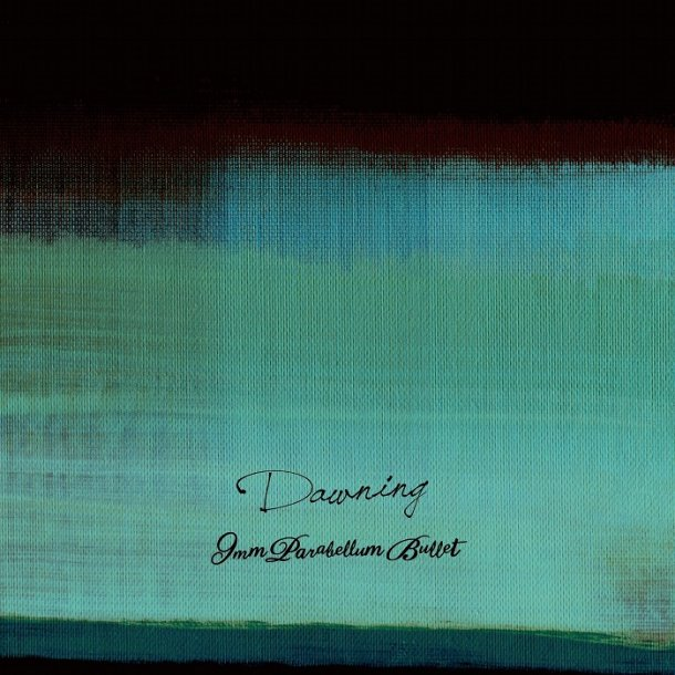 Album Dawning by 9mm Parabellum Bullet