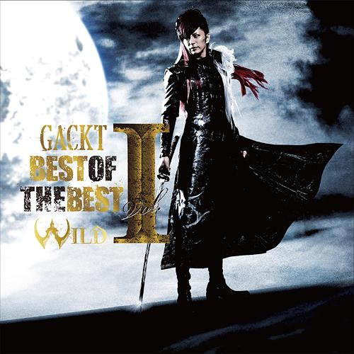 Album BEST OF THE BEST vol.1 -WILD- by GACKT