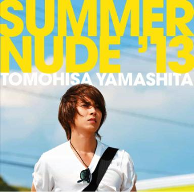 Single SUMMER NUDE '13 by Tomohisa Yamashita