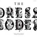 Tautology - dresscodes