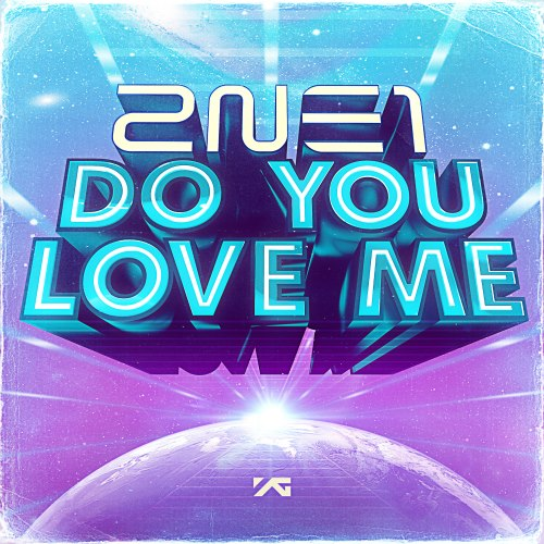 Single Do You Love Me by 2NE1