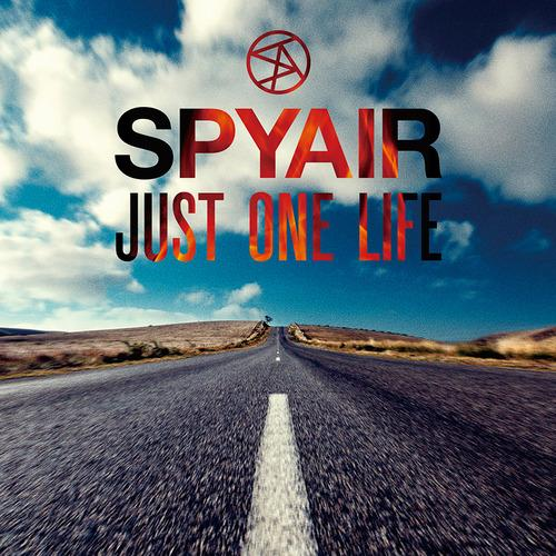 Single JUST ONE LIFE by SPYAIR