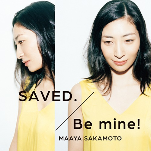 Single SAVED. / Be mine! by Maaya Sakamoto