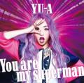 You Are My Superman by YU-A