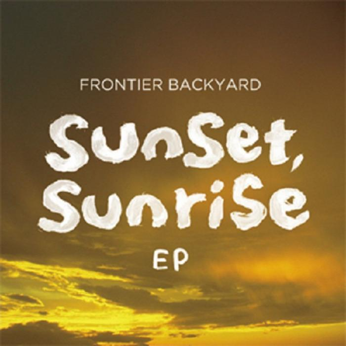 single sunset sunrise ep by frontier backyard