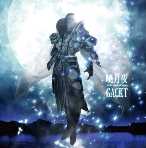 Single Akatsuki tsukiyo-DAY BREAKERS- by GACKT