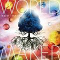 WORLD MAKER by exist†trace