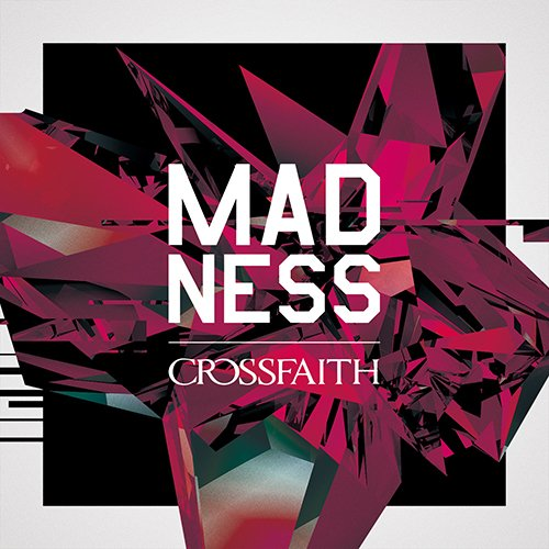 MADNESS by Crossfaith