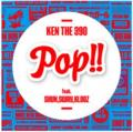 Pop!! feat. SHUN, SWAY, KLOOZ - KEN THE 390