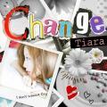 Change - Tiara