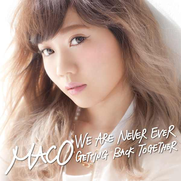 Single We Are Never Ever Getting Back Together by MACO