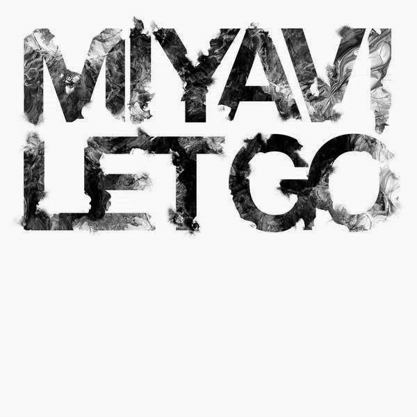 Single Let Go by Miyavi