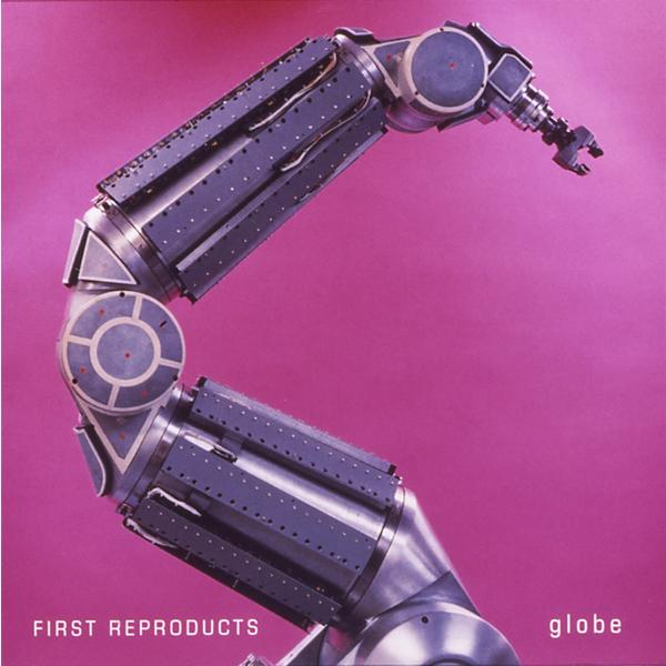 Album FIRST REPRODUCTS by globe