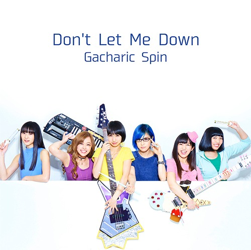 Single Don't Let Me Down by Gacharic Spin