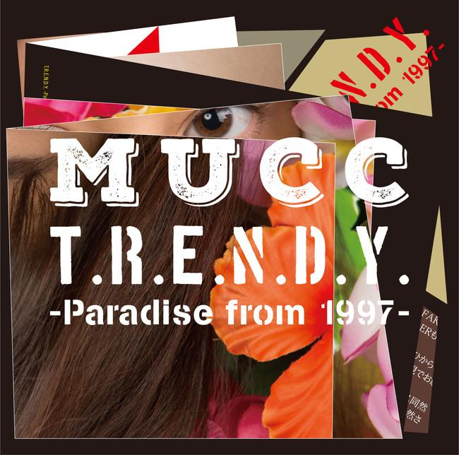 Mini album T.R.E.N.D.Y. -Paradise from 1997- by MUCC