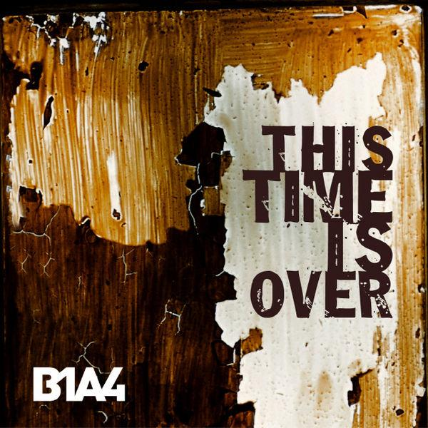 Single THIS TIME IS OVER by B1A4