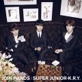 Join Hands - Super Junior K.R.Y.