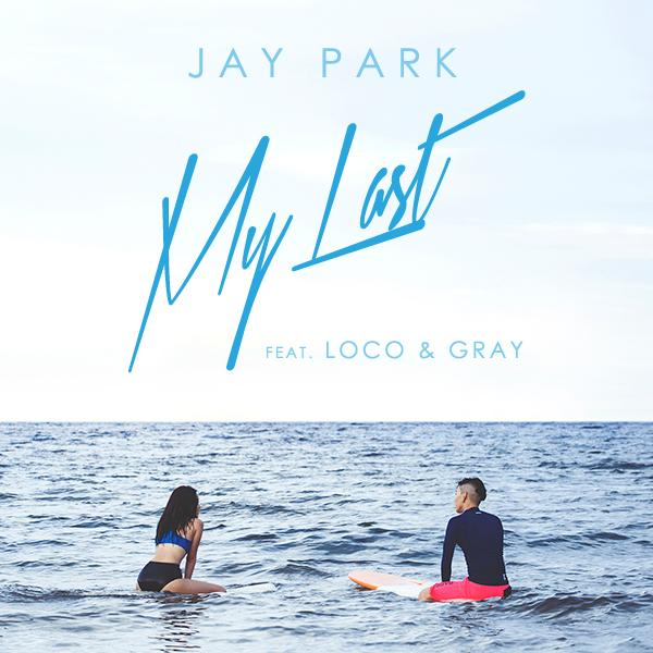 My Last(Feat. Loco & Gray) by Jay Park