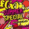 SUMMER SPECIAL Pinocchio / Hot Summer