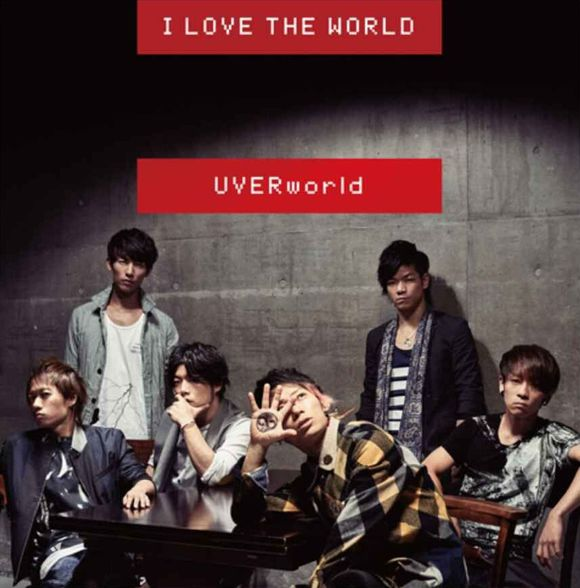 Single I LOVE THE WORLD by UVERworld