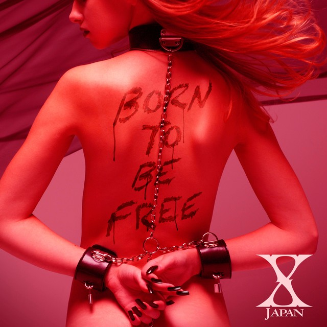 Single BORN TO BE FREE by X Japan