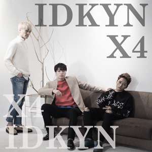 Single IDKYN (I Don't know Your Name) by X4