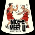 NICE 2 MEET U Prod. By ZICO feat. Soya - Mighty Mouth