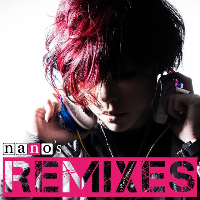 Album nano's REMIXES by nano