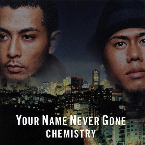YOUR NAME NEVER GONE by CHEMISTRY