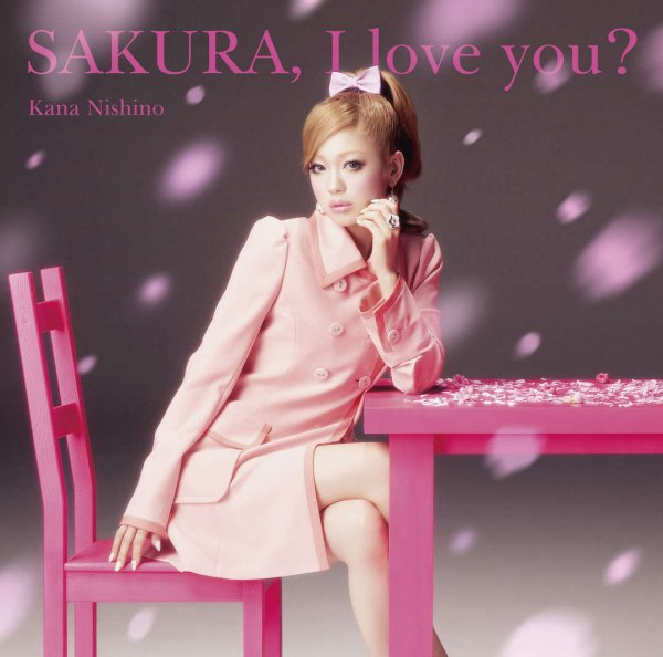 Single SAKURA, I love you? by Kana Nishino