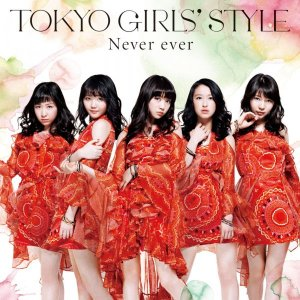 Never ever (TJO & YUSUKE from BLU-SWING Remix) by TOKYO GIRLS' STYLE