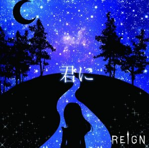 Kimi Ni (君に)  by REIGN