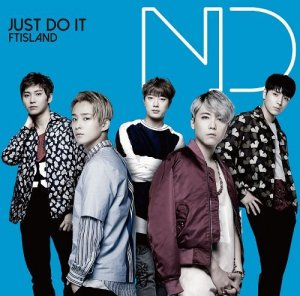 JUST DO IT by F.T. Island