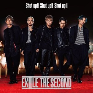 Shut up!! Shut up!! Shut up!! by EXILE THE SECOND