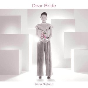 Dear Bride by Kana Nishino