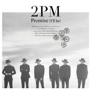 Promise (I'll be) - Japanese ver. by 2PM