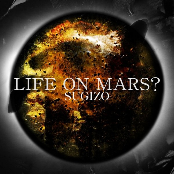 Single Life On Mars? by SUGIZO