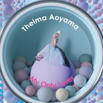 [MV] My Only Lover by Thelma Aoyama