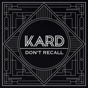 Don't Recall by KARD